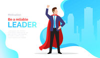 Be a reliable Leader, motivate poster with businessman in red cloak, success, business achievement, promotion, leadership and motivation concept, vector