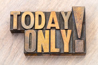 today only - word abstract in wood type