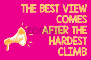 Text sign showing The Best View Comes After The Hardest Climb. Conceptual photo reaching dreams takes effort Megaphone loudspeaker pink background important message speaking loud.