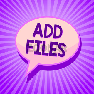 Conceptual hand writing showing Add Files. Business photo text To put more information to a certain person,thing,or document Speech bubble idea reminder purple shadows important intention ray.