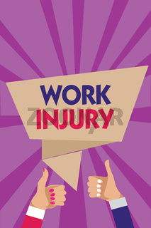 Writing note showing Work Injury. Business photo showcasing Accident in job Danger Unsecure conditions Hurt Trauma Man woman hands thumbs up approval speech bubble rays background.