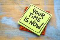 Your time is now - reminder note