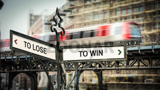Street Sign TO WIN versus TO LOSE