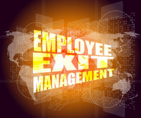 Management concept: employee exit management words on digital screen
