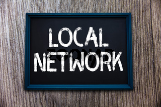 Handwriting text Local Network. Concept meaning Intranet LAN Radio Waves DSL Boradband Switch Connection