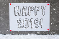 Label On Cement Wall, Snowflakes, Text Happy 2019