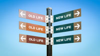 Street Sign to NEW LIFE versus OLD LIFE