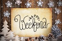 Old Paper With Christmas Decoration, Text Happy Weekend, Snowflakes