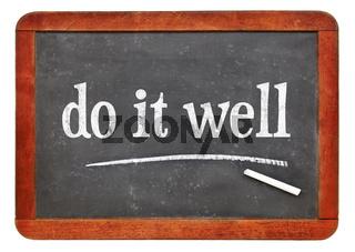 Do it well - motivational note on blackboard