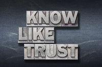 know, like, trust den