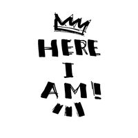 Here I Am! - ink lettering