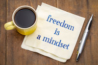 Freedom is a mindset - text on napkin