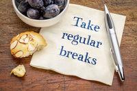 Take regular breaks advice on napkin