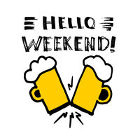 Hello weekend! - funny design