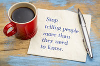 Stop telling people more than they need to know