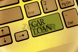 Writing note showing Car Loan. Business photo showcasing taking money from bank with big interest to buy new vehicle Keyboard green key Intention computer computing reflection document.