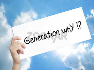 Generation whY !? Sign on white paper. Man Hand Holding Paper with text. Isolated on sky background