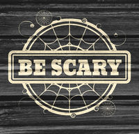 Stamp with Be Scary text