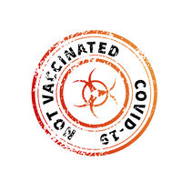 Not vaccinated, red vintage round grunge stamp imprint with biohazard icon on white