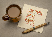 stay strong and be positive inspirational note