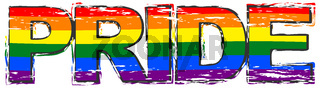 Word PRIDE with rainbow flag (symbol of LBGT) under it, distressed grunge look.