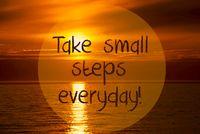 Romantic Ocean Sunset, Sunrise, Take Small Steps Everyday