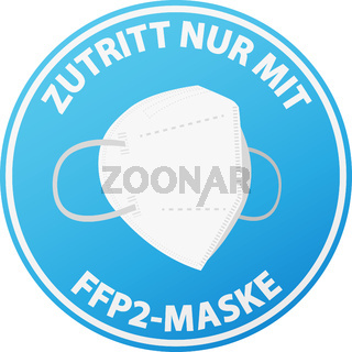 round sticker or sign with text ZUTRITT NUR MIT FFP2-MASKE