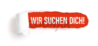 Hole in white paper with torns edges - We want you in german - Wir suchen dich