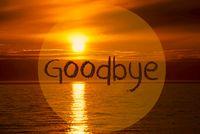 Romantic Ocean Sunset, Sunrise, English Text Goodbye