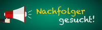 Blackboard Megaphone with German text Nachfolger gesucht means Successor wanted