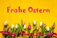 Colorful Tulip, Frohe Ostern Means Happy Easter, Ribbon, Yellow Background