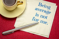 being average is not for me