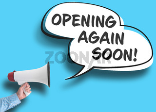 text OPENING AGAIN SOON in speech bubble next to hand holding megaphone