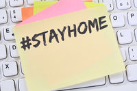 Stay home hashtag stayhome Corona virus coronavirus COVID-19 COVID health care message business concept