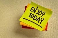 Enjoy today reminder note