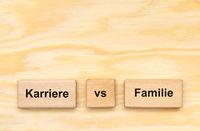 Karriere und Beruf  gegen die Familie