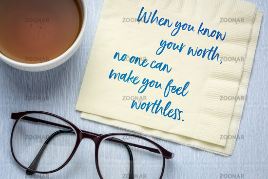 When you know you worth - inspirational advice