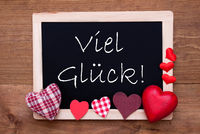 Balckboard With Red Heart Decoration, Text Viel Glueck Means Good Luck