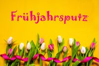 Colorful Tulip, Fruehjahrsputz Means Spring Cleaning, Ribbon, Yellow Background