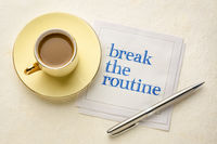 break the routine inspirational advice