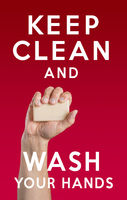 Caucasian male hand holding soap and the message: Keep Clean and Wash Your Hands