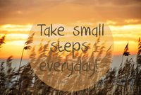 Beach Grass At Sunrise Or Sunset, Quote Take Small Steps Everyday