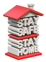 Text STAY SAFE STAY HOME in shape of house 3D