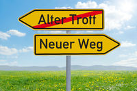 Two direction signs - Old Way or New Way - Alter Trott oder Neuer Weg (german)