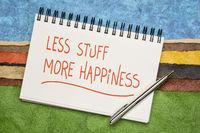 less stuff, more happiness - minimalism concept