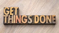 get things done - word abstract in wood type