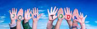 Children Hands Building Word Join Today, Blue Sky