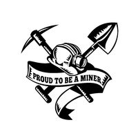 Proud to Be a Miner Hard Hat Crossed Spade and Pick Axe Woodcut Black and White