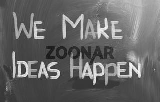 We Make Ideas Happen Concept