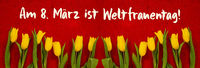Baner Of Yellow Tulip Flowers, Red Background, Weltfrauentag Means Womens Day